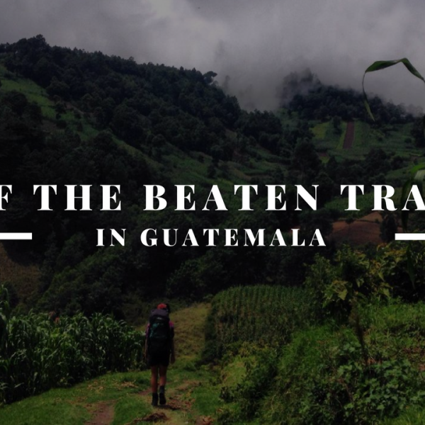Off The Beaten Track in Guatemala